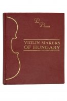 Violin Makers of Hungary