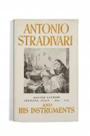 Antonio Stradivari, and his Instruments