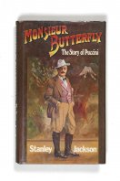 Monsieur Butterfly; The Story of Puccini